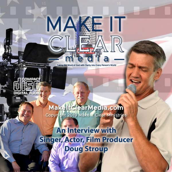 An Interview with Singer, Actor, Film Producer Doug Stroup