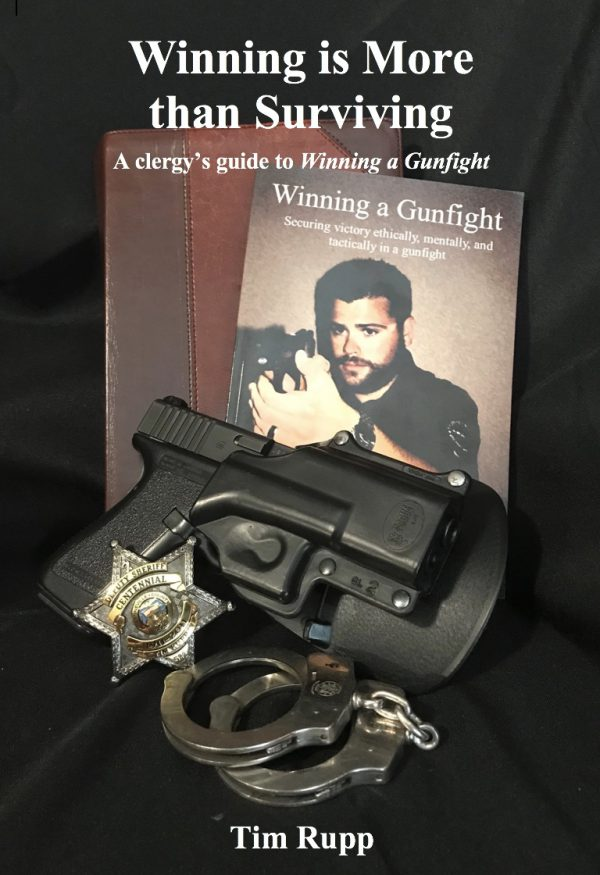 """Winning is More than Surviving: a clergy's guide to """"Winning a Gunfight"""""""