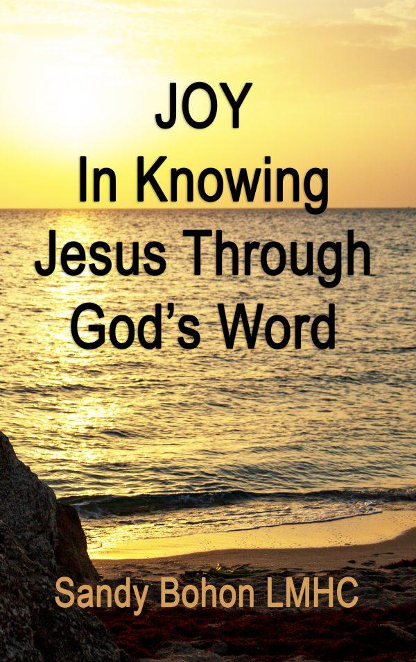 JOY In Knowing Jesus Through God's Word