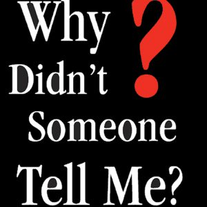 Why Didn't Someone Tell Me? Tract (Pack of 100)