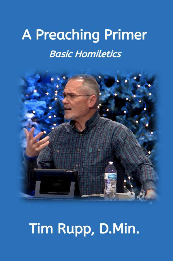 A Preaching Primer, Basic Homiletics