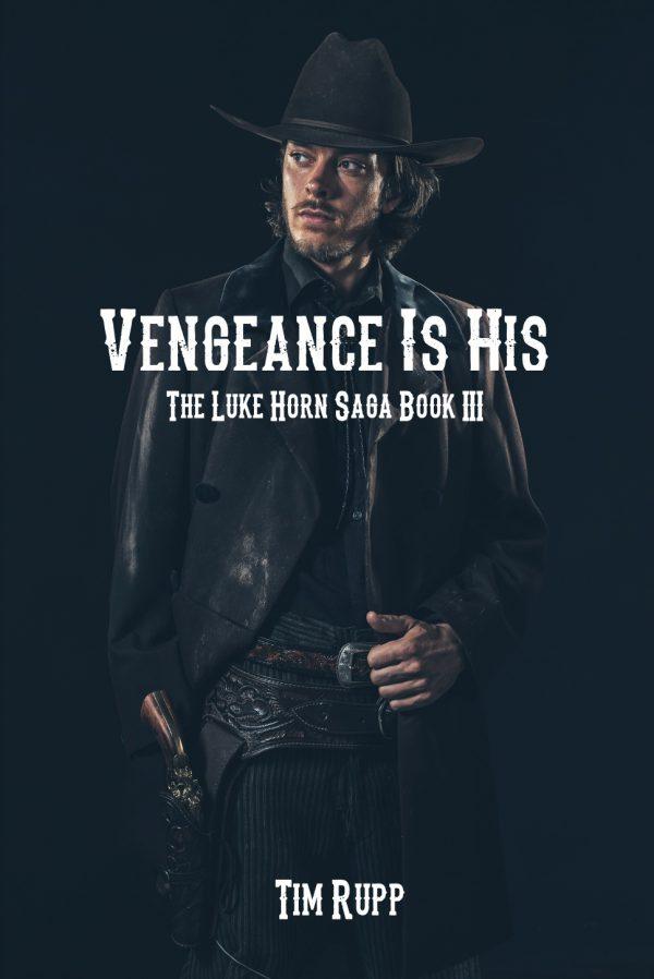 Vengeance Is His: The Luke Horn Saga Book III